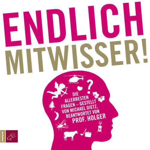 Hoerbuch Endlich Mitwisser - Michael Dietz - Michael Dietz