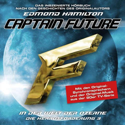 Hoerbuch Captain Future, Die Herausforderung, Folge 3: In der Welt der Ozeane - Edmond Hamilton - Helmut Krauss