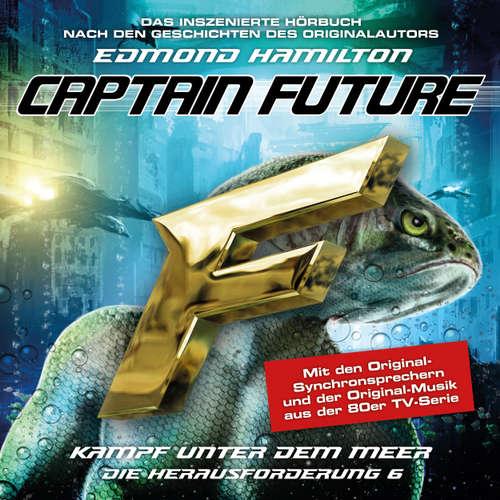 Hoerbuch Captain Future, Die Herausforderung, Folge 6: Kampf unter dem Meer - Edmond Hamilton - Helmut Krauss