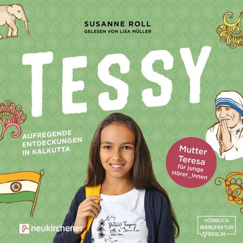 Tessy - Aufregende Entdeckungen in Kalkutta - Mutter Teresa für junge Leser_Innen