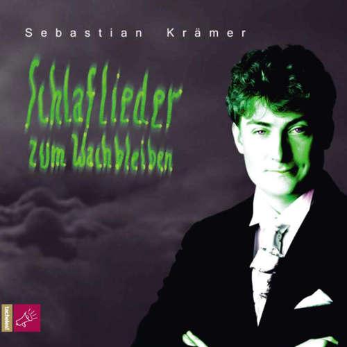 Hoerbuch Schlaflieder zum Wachbleiben - Sebastian Krämer - Sebastian Krämer