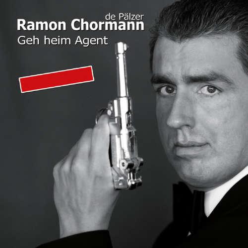 Hoerbuch Geh heim Agent - Ramon Chormann - Ramon Chormann