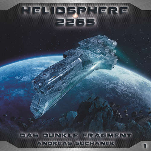 Hoerbuch Heliosphere 2265, Folge 1: Das dunkle Fragment - Andreas Suchanek - Thomas Schmuckert