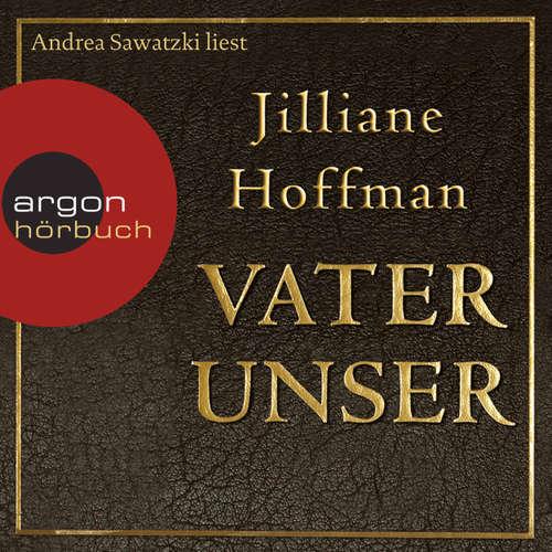 Hoerbuch Vater unser - Jilliane Hoffman - Andrea Sawatzki