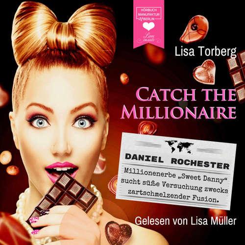 """Millionenerbe """"Sweet Danny"""" sucht süße Versuchung zwecks zartschmelzender Fusion - Catch the Millionaire, Band 2"""