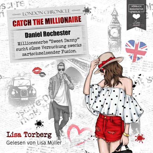 "Hoerbuch Millionenerbe ""Sweet Danny"" sucht süße Versuchung zwecks zartschmelzender Fusion - Catch the Millionaire, Band 2 - Lisa Torberg - Lisa Müller"