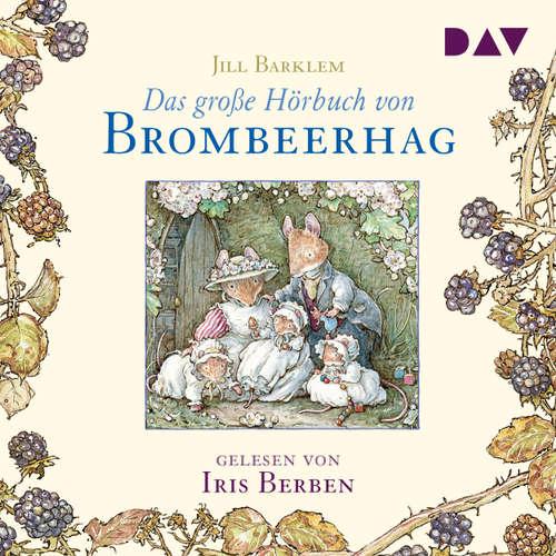 Hoerbuch Das große Hörbuch von Brombeerhag - Jill Barklem - Iris Berben