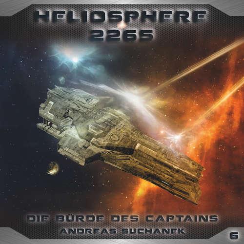 Hoerbuch Heliosphere 2265, Folge 6: Die Bürde des Captains - Andreas Suchanek - Thomas Schmuckert