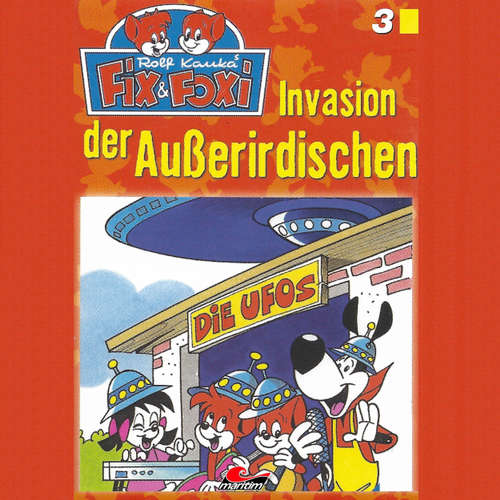 Hoerbuch Fix & Foxi, Folge 3: Invasion der Außerirdischen - Peter Mennigen - David Turba