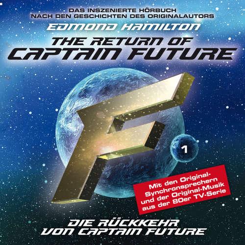 Hoerbuch Captain Future, Folge 1: Die Rückkehr von Captain Future - nach Edmond Hamilton - Edmond Hamilton - Helmut Krauss
