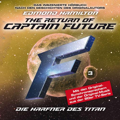 Hoerbuch Captain Future, Folge 3: Die Harfner des Titan - nach Edmond Hamilton - Edmond Hamilton - Helmut Krauss