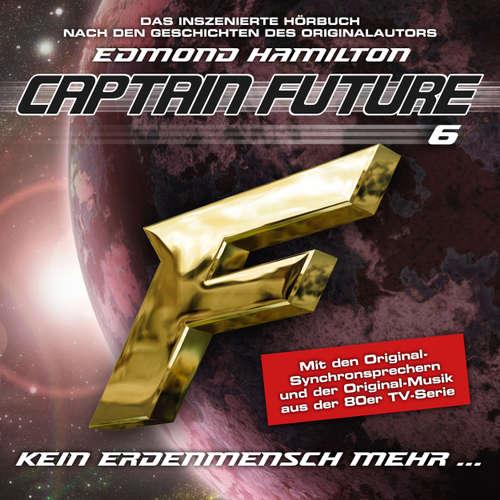 Hoerbuch Captain Future, Folge 6: Kein Erdenmensch mehr... - nach Edmond Hamilton - Edmond Hamilton - Helmut Krauss