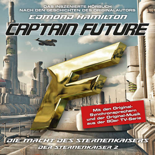 Hoerbuch Captain Future, Der Sternenkaiser, Folge 2: Die Macht des Sternenkaisers - Edmond Hamilton - Helmut Krauss