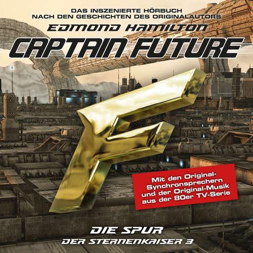 Hoerbuch Captain Future, Der Sternenkaiser, Folge 3: Die Spur - Edmond Hamilton - Helmut Krauss