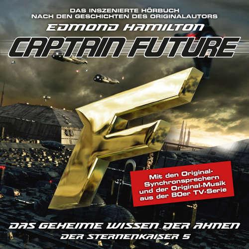 Hoerbuch Captain Future, Der Sternenkaiser, Folge 5: Das geheime Wissen der Ahnen - Edmond Hamilton - Helmut Krauss
