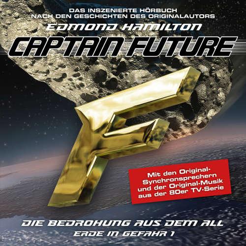 Hoerbuch Captain Future, Erde in Gefahr, Folge 1: Die Bedrohung aus dem All - Edmond Hamilton - Helmut Krauss
