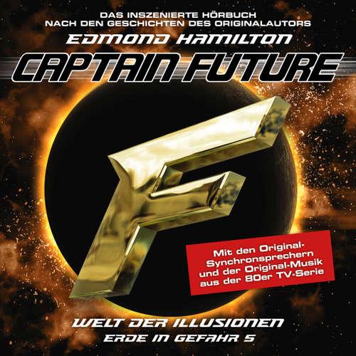 Hoerbuch Captain Future, Erde in Gefahr, Folge 5: Welt der Illusionen - Edmond Hamilton - Helmut Krauss