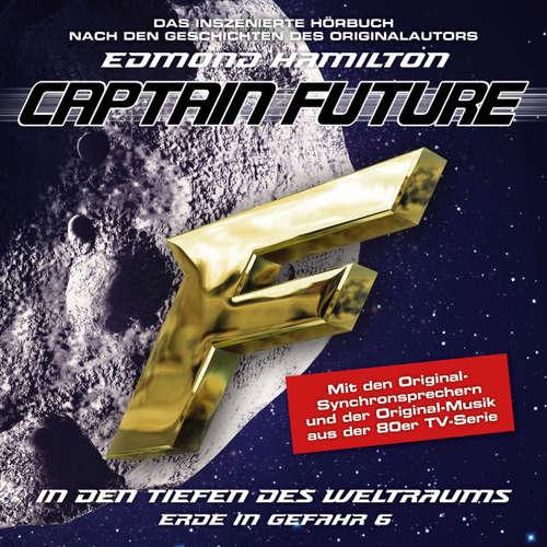 Hoerbuch Captain Future, Erde in Gefahr, Folge 6: In den Tiefen des Weltraums - Edmond Hamilton - Helmut Krauss