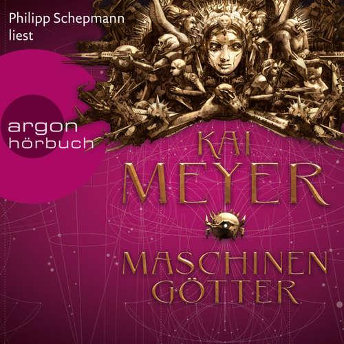 Hoerbuch Die Krone der Sterne - Maschinengötter - Kai Meyer - Philipp Schepmann