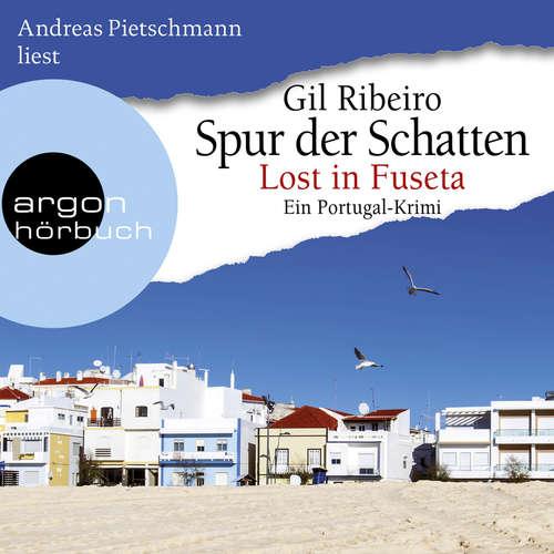 Hoerbuch Lost in Fuseta - Spur der Schatten - Gil Ribeiro - Andreas Pietschmann