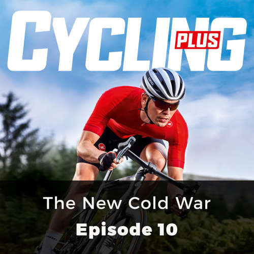 Audiobook The New Cold War - Cycling Series, Episode 10 - Rob Kemp - Chetan Pathak