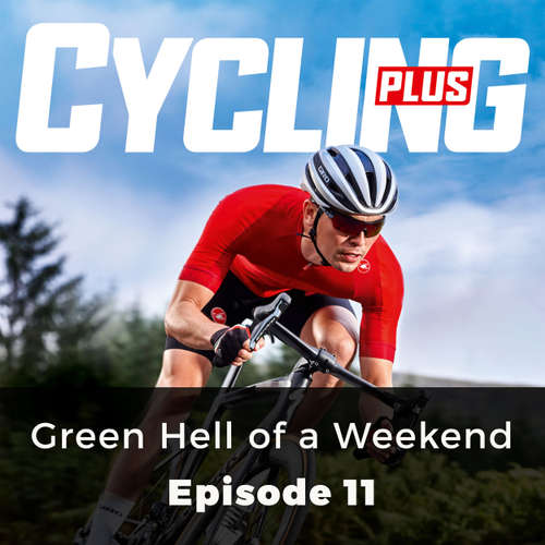 Audiobook Green Hell of a Weekend - Cycling Series, Episode 11 - Jamie Wilkins - Chetan Pathak