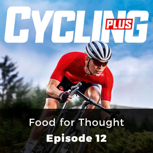 Audiobook Food for Thought - Cycling Series, Episode 12 - Rob Kemp - Chetan Pathak