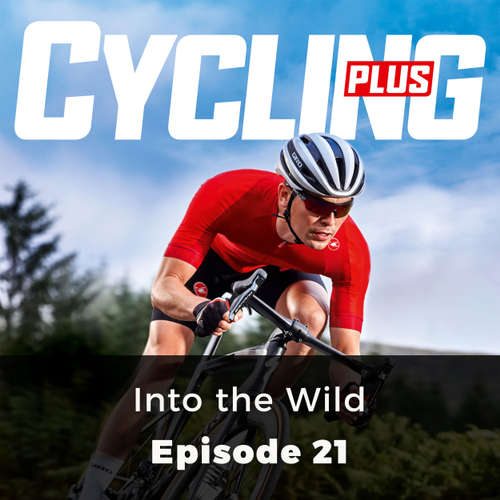 Audiobook Into the Wild - Cycling Series, Episode 21 - Juliette Elliot - Chetan Pathak