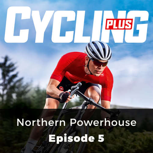 Audiobook Northern Powerhouse - Cycling Series, Episode 5 - John Whitney - Lucy Scott