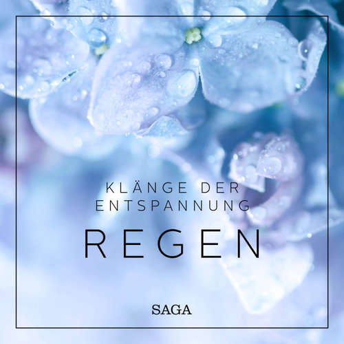 Saga Sounds - Klänge der Entspannung: Regen