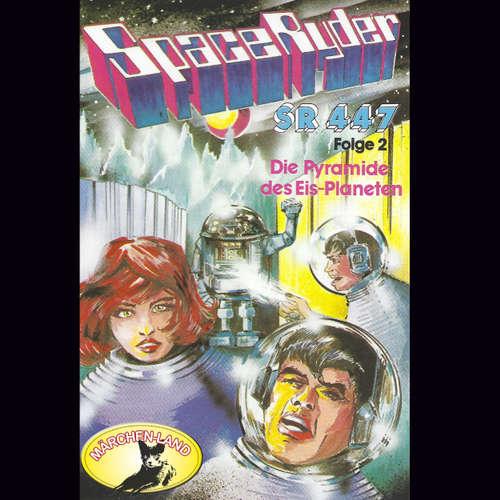 Hoerbuch Space Ryder SR-447, Folge 2: Die Pyramide des Eisplaneten - Swetlana Winkel - Tilly Breidenbach
