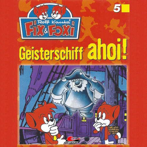 Hoerbuch Fix & Foxi, Folge 5: Geisterschiff ahoi! - Peter Mennigen - David Turba