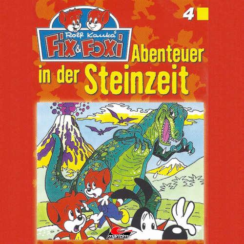 Hoerbuch Fix & Foxi, Folge 4: Abenteuer in der Steinzeit - Peter Mennigen - David Turba