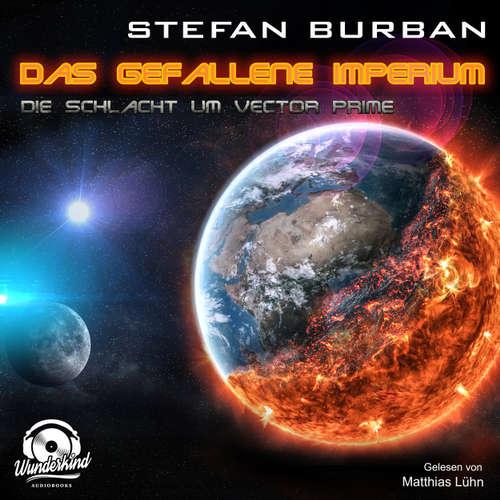 Hoerbuch Die Schlacht um Vector Prime - Das gefallene Imperium, Band 2 - Stefan Burban - Matthias Lühn
