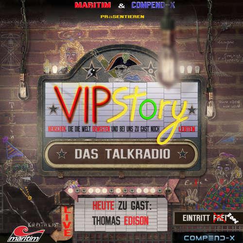 Hoerbuch VIPStory - Das Talkradio, Folge 2: Thomas Edison - Volker Führer - Ramon Hopman