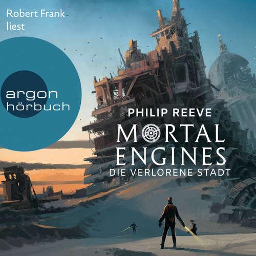 Hoerbuch Mortal Engines - Die verlorene Stadt - Philip Reeve - Robert Frank