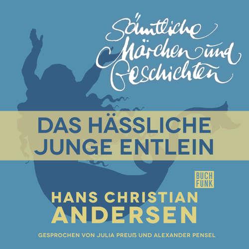 Hoerbuch H. C. Andersen: Sämtliche Märchen und Geschichten, Das hässliche junge Entlein - Hans Christian Andersen - Julia Preuß