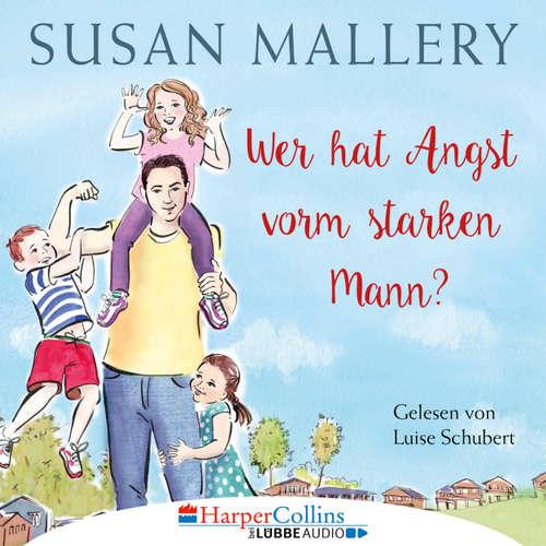 Hoerbuch Wer hat Angst vorm starken Mann? - Fool's Gold, Teil 3 - Susan Mallery - Luise Schubert