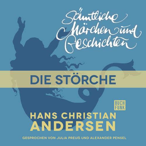 Hoerbuch H. C. Andersen: Sämtliche Märchen und Geschichten, Die Störche - Hans Christian Andersen - Julia Preuß