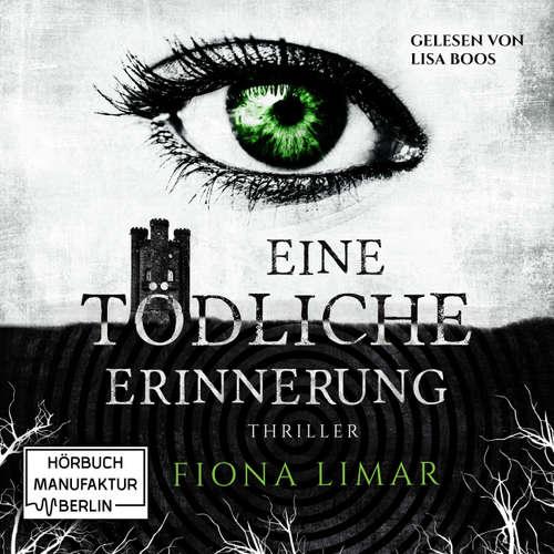 Hoerbuch Eine tödliche Erinnerung - Iris Forster, Band 1 - Fiona Limar - Lisa Boos