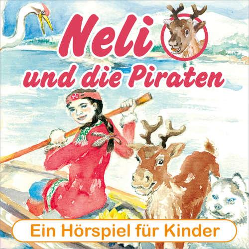 Hoerbuch Neli und die Piraten - Ein musikalisches Hörspiel für Kinder von 4 bis 8 Jahren! (Hörspiel mit Musik) - Peter Huber - Peter Huber