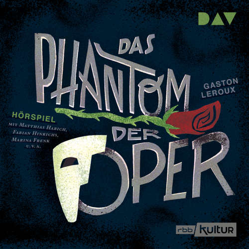 Hoerbuch Das Phantom der Oper (Hörspiel) - Gaston Leroux - Matthias Habich