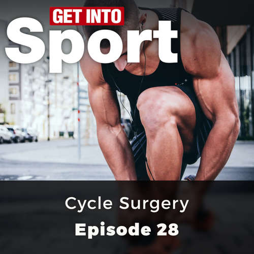 Audiobook Cycle Surgery - Get Into Sport Series, Episode 28 - Simon Lock - Chetan Pathak