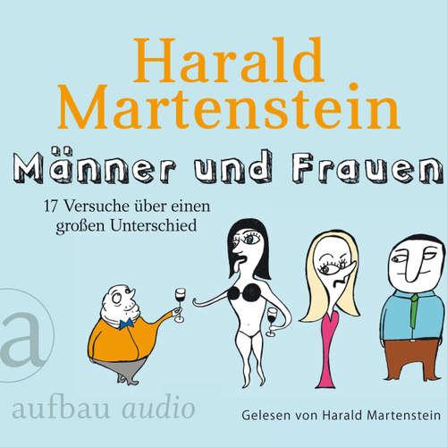 Hoerbuch Männer und Frauen - 17 Versuche über einen großen Unterschied - Harald Martenstein - Harald Martenstein
