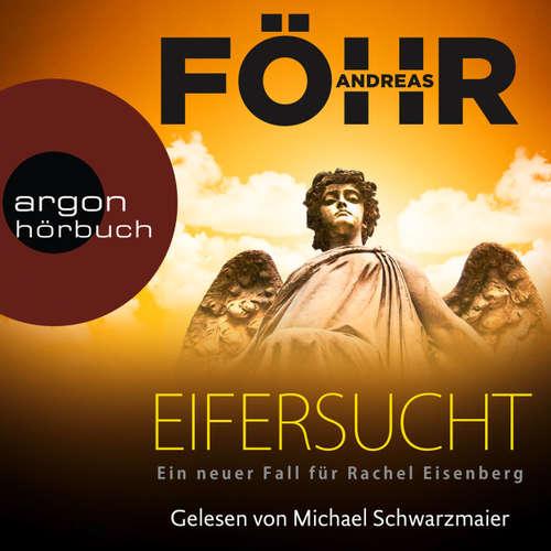 Hoerbuch Eifersucht - Ein neuer Fall für Rachel Eisenberg - Andreas Föhr - Michael Schwarzmaier