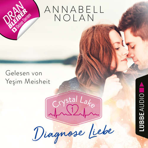 Hoerbuch Crystal Lake, Folge 1: Diagnose Liebe - Annabell Nolan - Yesim Meisheit