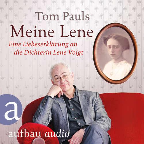 Hoerbuch Meine Lene - Eine Liebeserklärung an die Dichterin Lene Voigt - Tom Pauls - Tom Pauls