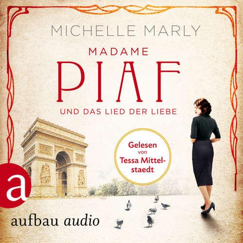 Hoerbuch Madame Piaf und das Lied der Liebe - Michelle Marly - Tessa Mittelstaedt