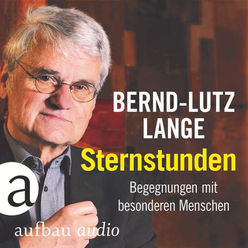 Hoerbuch Sternstunden - Begegnungen mit besonderen Menschen (Live) - Bernd-Lutz Lange - Bernd-Lutz Lange