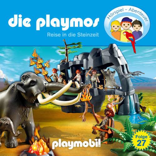 Hoerbuch Die Playmos - Das Original Playmobil Hörspiel, Folge 27: Reise in die Steinzeit - Simon X. Rost - Gerrit Schmidt-Foß